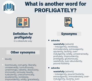 profligately, synonym profligately, another word for profligately, words like profligately, thesaurus profligately