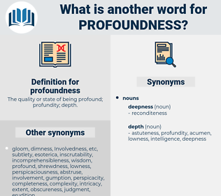 profoundness, synonym profoundness, another word for profoundness, words like profoundness, thesaurus profoundness
