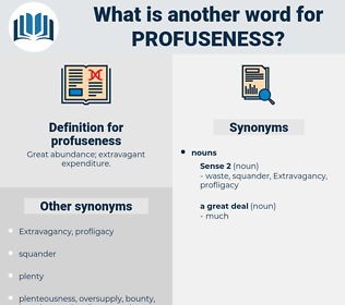 profuseness, synonym profuseness, another word for profuseness, words like profuseness, thesaurus profuseness