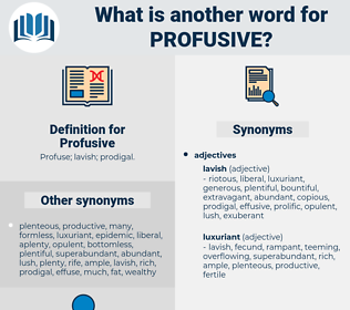 Profusive, synonym Profusive, another word for Profusive, words like Profusive, thesaurus Profusive