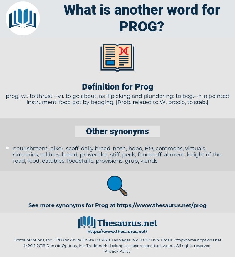 Prog, synonym Prog, another word for Prog, words like Prog, thesaurus Prog