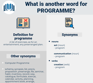 programme, synonym programme, another word for programme, words like programme, thesaurus programme