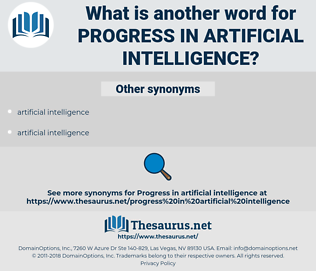 progress in artificial intelligence, synonym progress in artificial intelligence, another word for progress in artificial intelligence, words like progress in artificial intelligence, thesaurus progress in artificial intelligence
