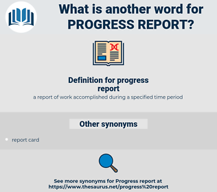 progress report, synonym progress report, another word for progress report, words like progress report, thesaurus progress report