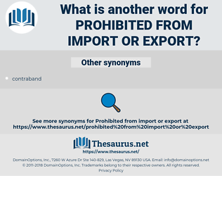 prohibited from import or export, synonym prohibited from import or export, another word for prohibited from import or export, words like prohibited from import or export, thesaurus prohibited from import or export