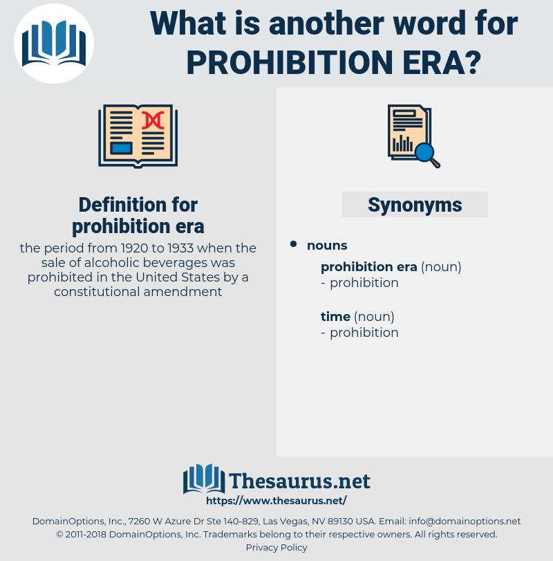 prohibition era, synonym prohibition era, another word for prohibition era, words like prohibition era, thesaurus prohibition era