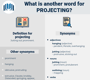 projecting, synonym projecting, another word for projecting, words like projecting, thesaurus projecting