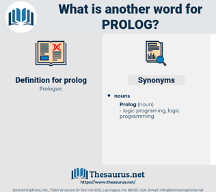 prolog, synonym prolog, another word for prolog, words like prolog, thesaurus prolog