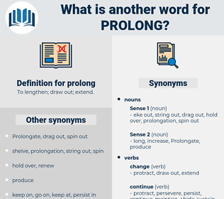 prolong, synonym prolong, another word for prolong, words like prolong, thesaurus prolong