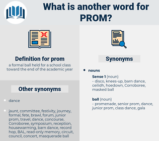 prom, synonym prom, another word for prom, words like prom, thesaurus prom
