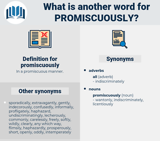 promiscuously, synonym promiscuously, another word for promiscuously, words like promiscuously, thesaurus promiscuously