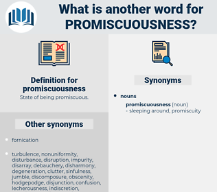 promiscuousness, synonym promiscuousness, another word for promiscuousness, words like promiscuousness, thesaurus promiscuousness