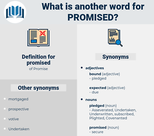 promised, synonym promised, another word for promised, words like promised, thesaurus promised