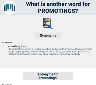 promotings, synonym promotings, another word for promotings, words like promotings, thesaurus promotings