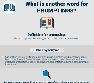promptings, synonym promptings, another word for promptings, words like promptings, thesaurus promptings