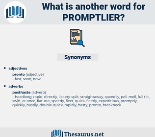 promptlier, synonym promptlier, another word for promptlier, words like promptlier, thesaurus promptlier