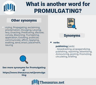 Promulgating, synonym Promulgating, another word for Promulgating, words like Promulgating, thesaurus Promulgating