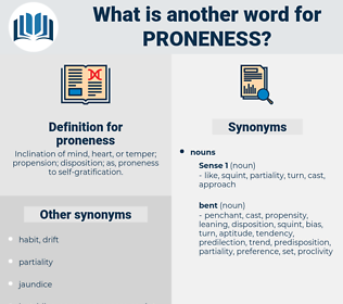 proneness, synonym proneness, another word for proneness, words like proneness, thesaurus proneness