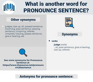 pronounce sentence, synonym pronounce sentence, another word for pronounce sentence, words like pronounce sentence, thesaurus pronounce sentence