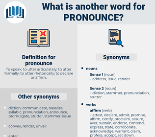 pronounce, synonym pronounce, another word for pronounce, words like pronounce, thesaurus pronounce