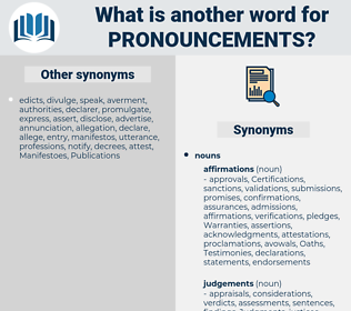 pronouncements, synonym pronouncements, another word for pronouncements, words like pronouncements, thesaurus pronouncements