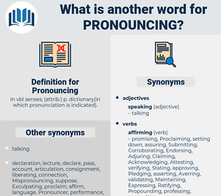 Pronouncing, synonym Pronouncing, another word for Pronouncing, words like Pronouncing, thesaurus Pronouncing