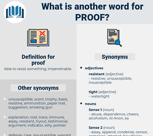 proof, synonym proof, another word for proof, words like proof, thesaurus proof