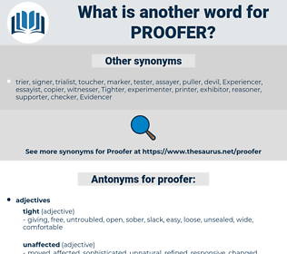 proofer, synonym proofer, another word for proofer, words like proofer, thesaurus proofer
