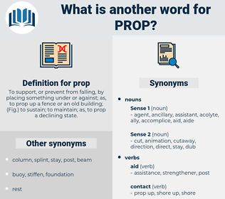 prop, synonym prop, another word for prop, words like prop, thesaurus prop