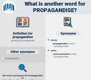propagandise, synonym propagandise, another word for propagandise, words like propagandise, thesaurus propagandise