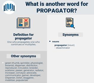 propagator, synonym propagator, another word for propagator, words like propagator, thesaurus propagator
