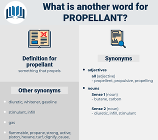 propellant, synonym propellant, another word for propellant, words like propellant, thesaurus propellant
