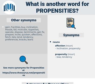 Propensities, synonym Propensities, another word for Propensities, words like Propensities, thesaurus Propensities