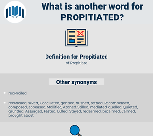 Propitiated, synonym Propitiated, another word for Propitiated, words like Propitiated, thesaurus Propitiated