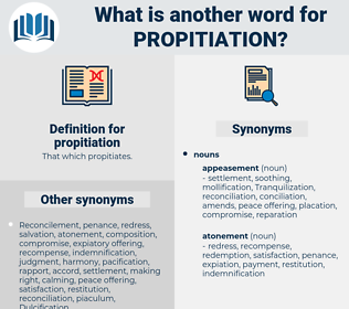 propitiation, synonym propitiation, another word for propitiation, words like propitiation, thesaurus propitiation