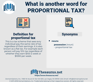 proportional tax, synonym proportional tax, another word for proportional tax, words like proportional tax, thesaurus proportional tax