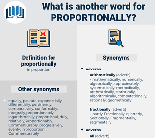 proportionally, synonym proportionally, another word for proportionally, words like proportionally, thesaurus proportionally