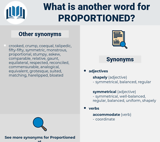 Proportioned, synonym Proportioned, another word for Proportioned, words like Proportioned, thesaurus Proportioned