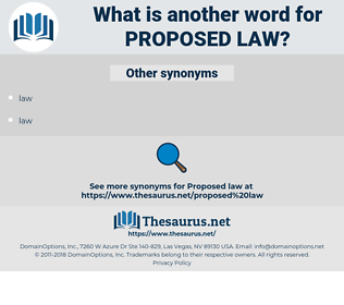 proposed law, synonym proposed law, another word for proposed law, words like proposed law, thesaurus proposed law