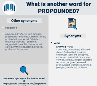 Propounded, synonym Propounded, another word for Propounded, words like Propounded, thesaurus Propounded
