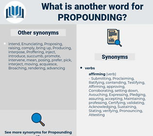 Propounding, synonym Propounding, another word for Propounding, words like Propounding, thesaurus Propounding