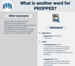 Propped, synonym Propped, another word for Propped, words like Propped, thesaurus Propped