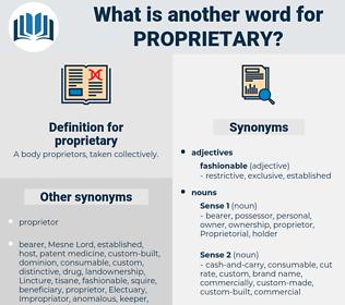 proprietary, synonym proprietary, another word for proprietary, words like proprietary, thesaurus proprietary