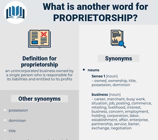 proprietorship, synonym proprietorship, another word for proprietorship, words like proprietorship, thesaurus proprietorship
