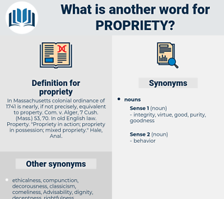 propriety, synonym propriety, another word for propriety, words like propriety, thesaurus propriety