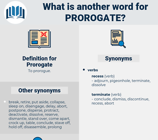 Prorogate, synonym Prorogate, another word for Prorogate, words like Prorogate, thesaurus Prorogate