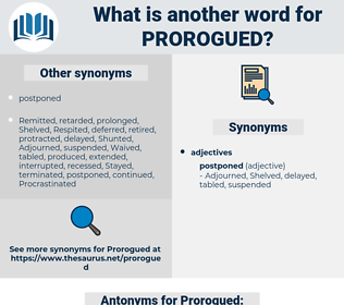 Prorogued, synonym Prorogued, another word for Prorogued, words like Prorogued, thesaurus Prorogued