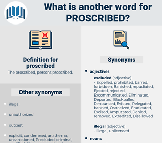 proscribed, synonym proscribed, another word for proscribed, words like proscribed, thesaurus proscribed
