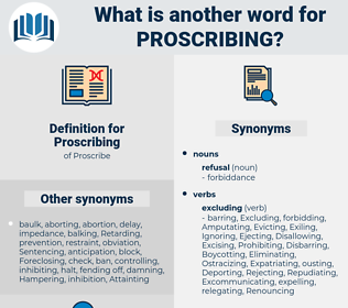 Proscribing, synonym Proscribing, another word for Proscribing, words like Proscribing, thesaurus Proscribing