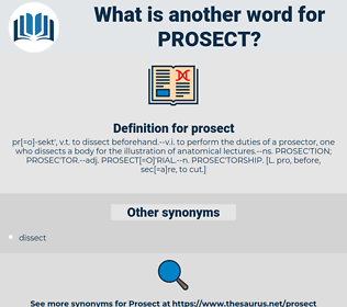prosect, synonym prosect, another word for prosect, words like prosect, thesaurus prosect